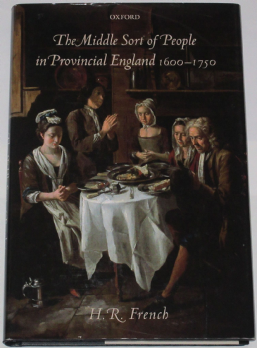 The Middle Sort of People in Provincial England 1600-1750, by H.R. French